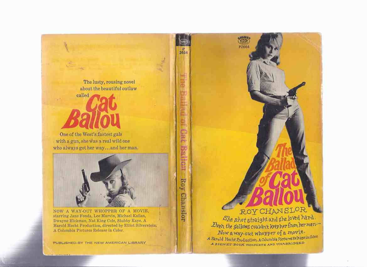 Image for The Ballad of Cat Ballou -by Roy Chanslor ( Lee Marvin Movie tie-In Edition / Jane Fonda Cover )