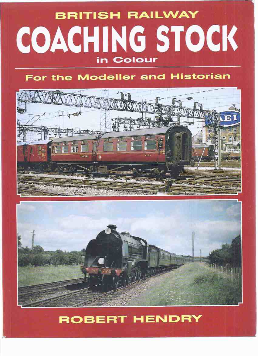 British Railway Coaching Stock in Colour / For the Modeller and Historian ( Model Trains / Railroads / Locomotives )(inc. Pride of Pullmans, Self Propelled Stock; Electric Passenger Stock; Stone's Electric Lighting; etc)