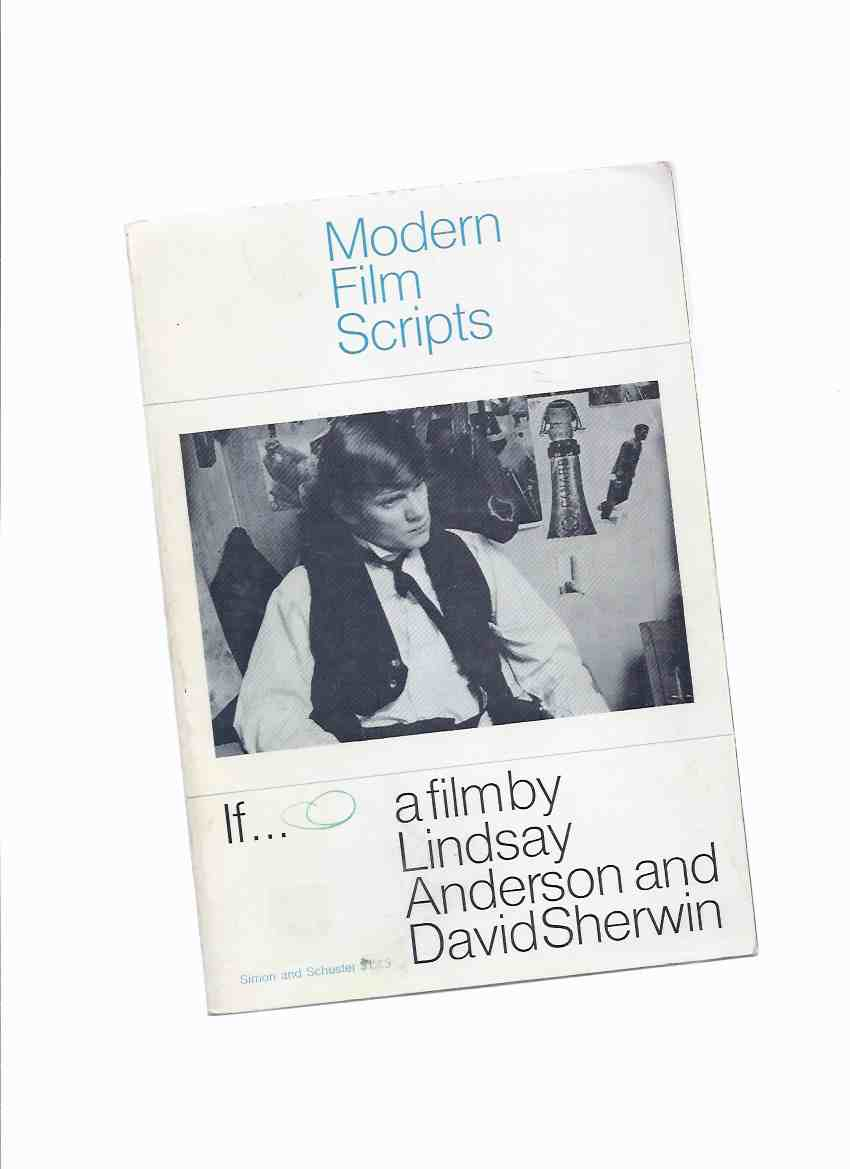 Image for IF ---a Film by Lindsay Anderson and David Sherwin / Modern Film scripts Series ( Movie Tie-In Edition with Malcolm McDowell on Cover )