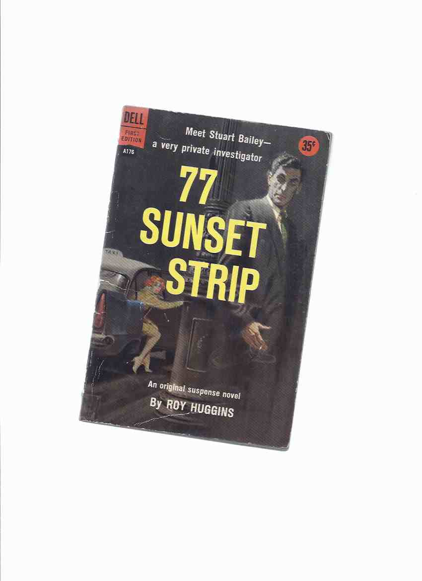 Image for 77 Sunset Strip -by Roy Huggins ( Basis for the TV Series )