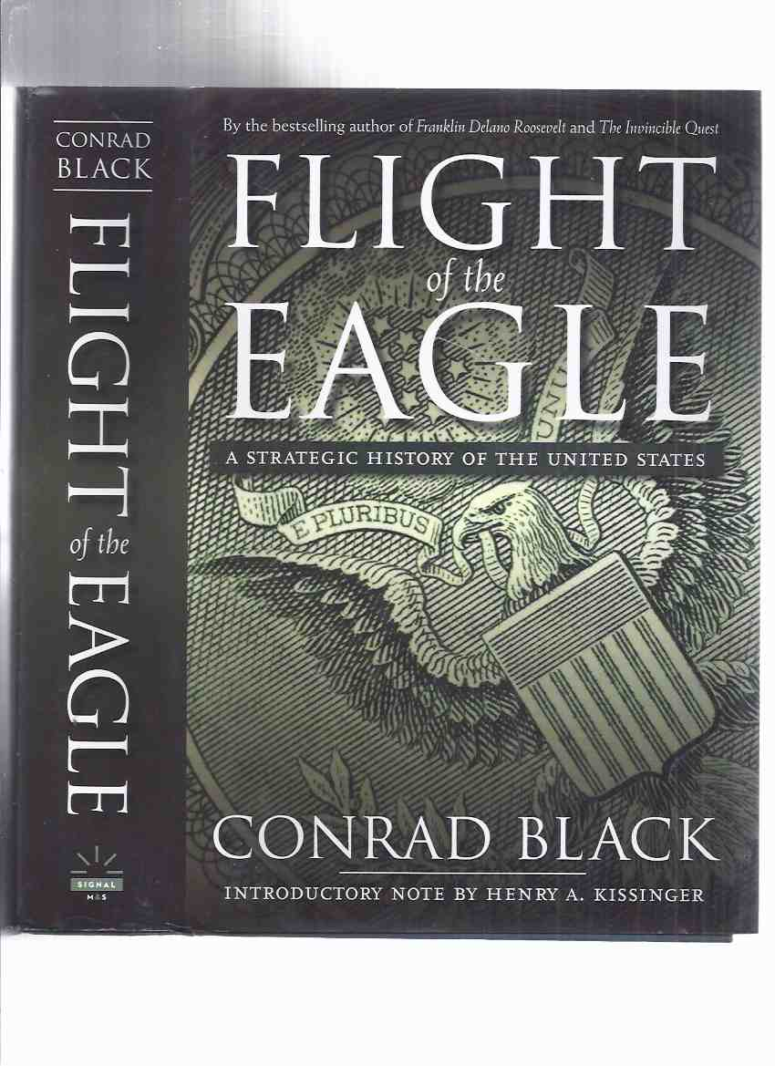 Image for Flight of the Eagle:  A Strategic History of the United States -by Conrad Black -a Signed Copy ( USA / United States of America )