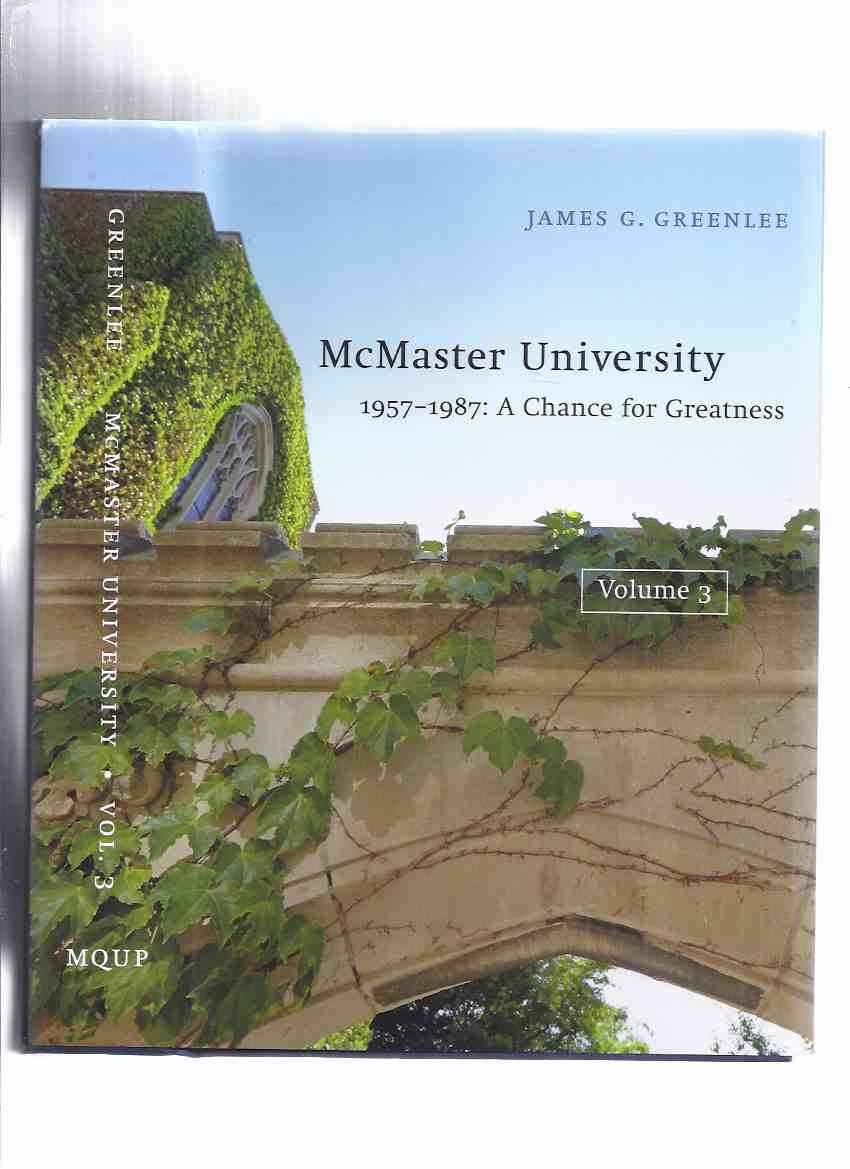 Image for McMaster University: 1957 - 1987 - A Chance for Greatness, Volume 3 ( History / Hamilton Ontario )( Book Three )