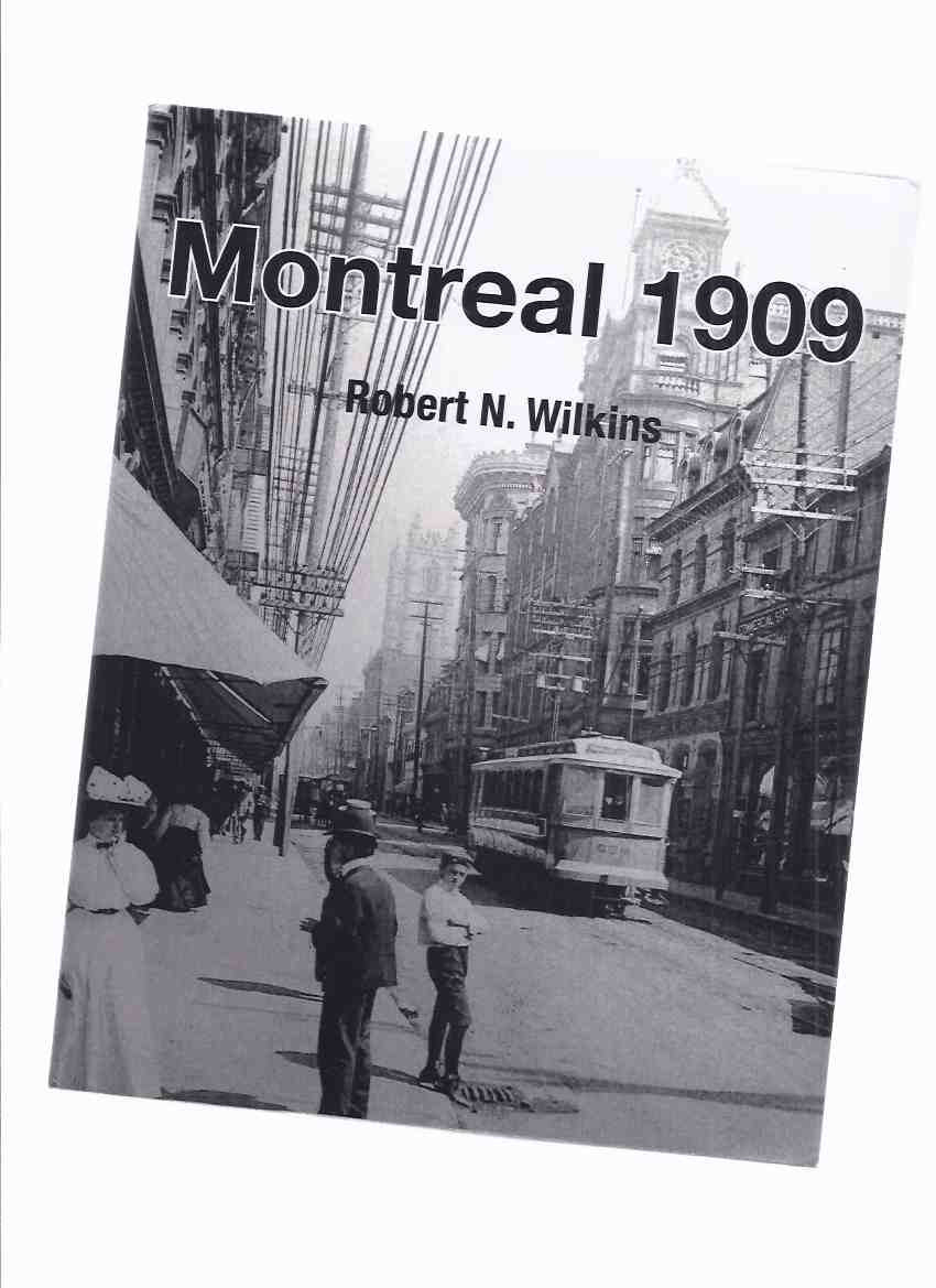 Image for Montreal 1909 -by Robert N Wilkins -a Signed Copy ( Day-to-Day Newspaper Accounts / Montreal Star related)
