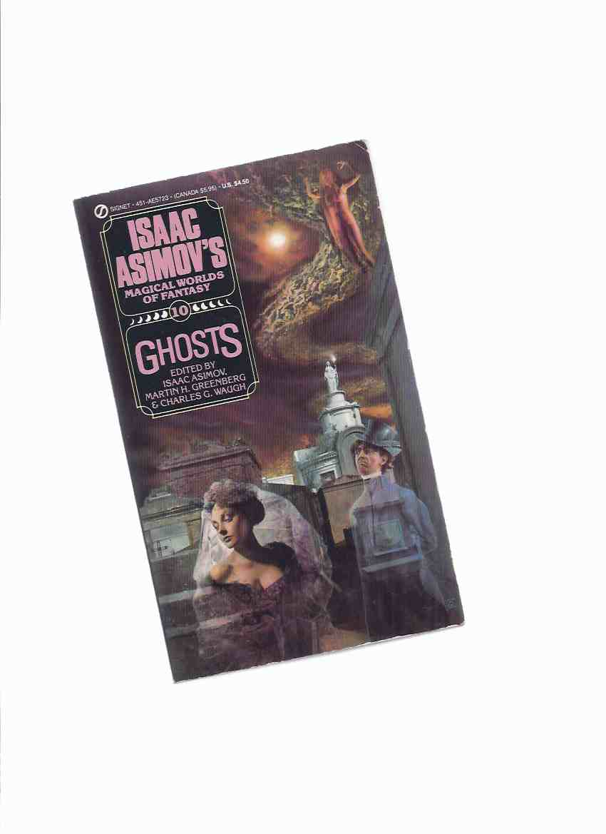 Image for Ghosts: Isaac Asimov's Magical World of Fantasy, Book 10 ( Volume Ten )(inc  Ringing the Changes; Wind in the Rose-Bush; Toll-House; Invasion of the Church of the Holy Ghost; Terrible Vengeance; Daemon; Lady's Maid's Bell; King of Thieves, etc)