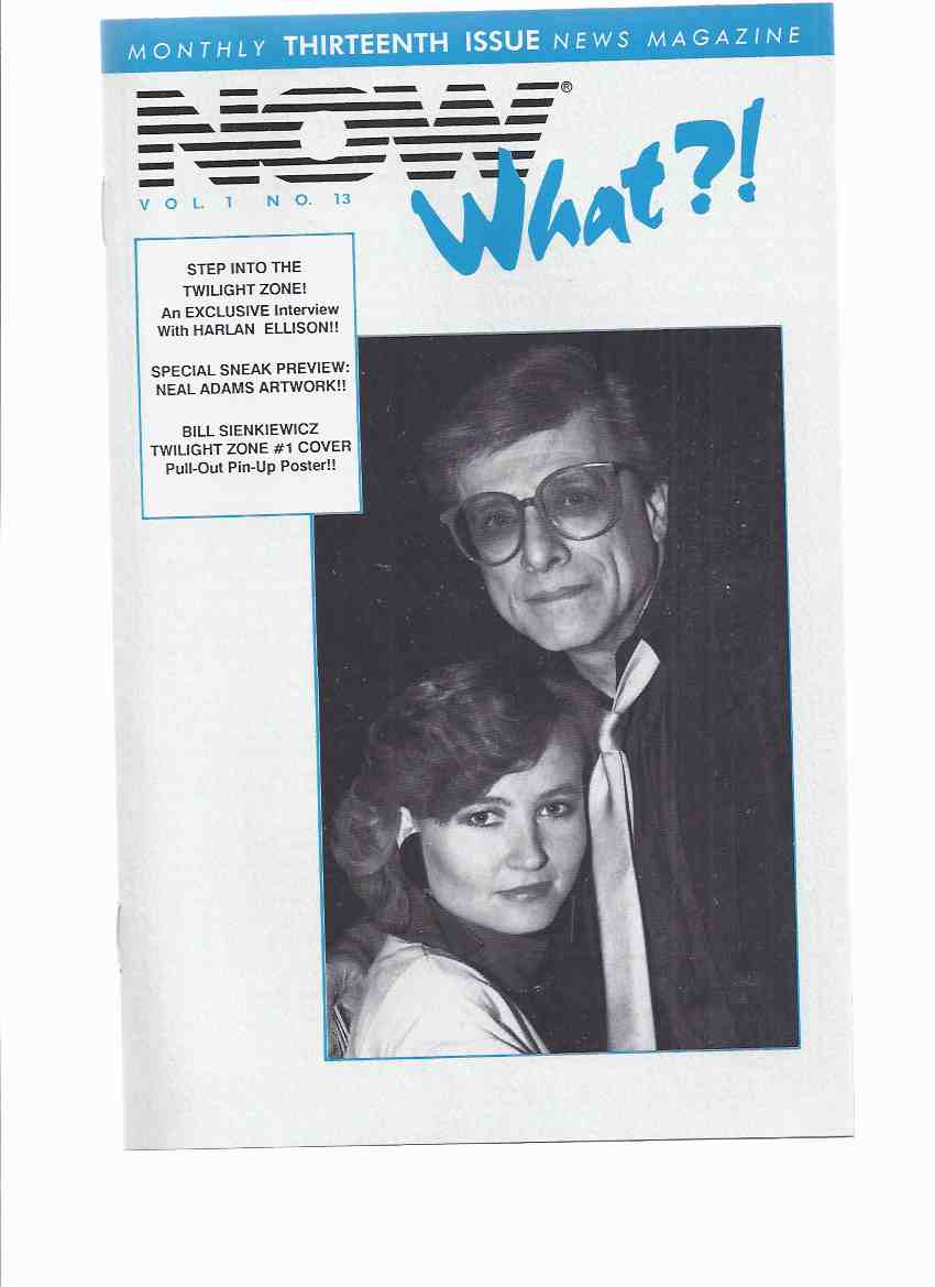 Image for Now What ?! Volume 1, # 13 ( Harlan Ellison Interviewed By Susan Ellison; Twilight Zone / Kato - Bruce Lee ( New Comic Series without The Green Hornet By Diane M Piron / Neal Adams / Bill Sienkiewicz related)