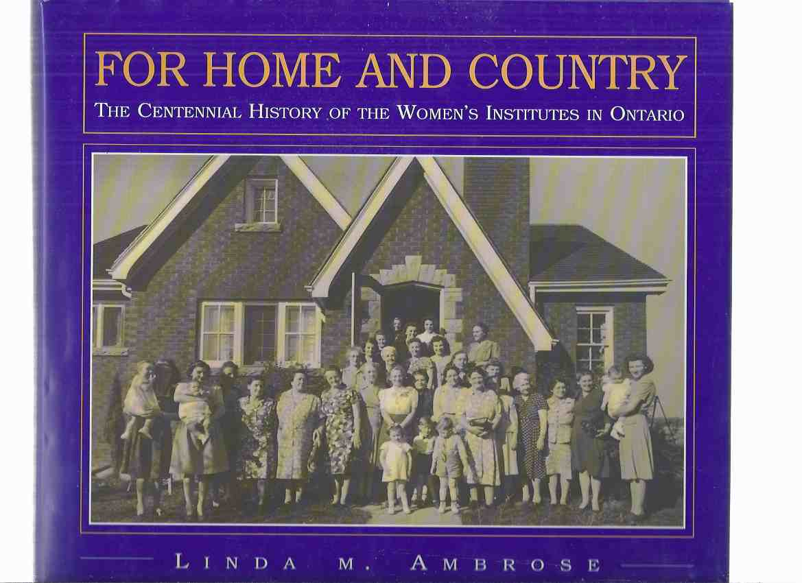 Image for For Home and Country:  The Centennial History of the Women's Institutes in Ontario  ( WI / W.I. )