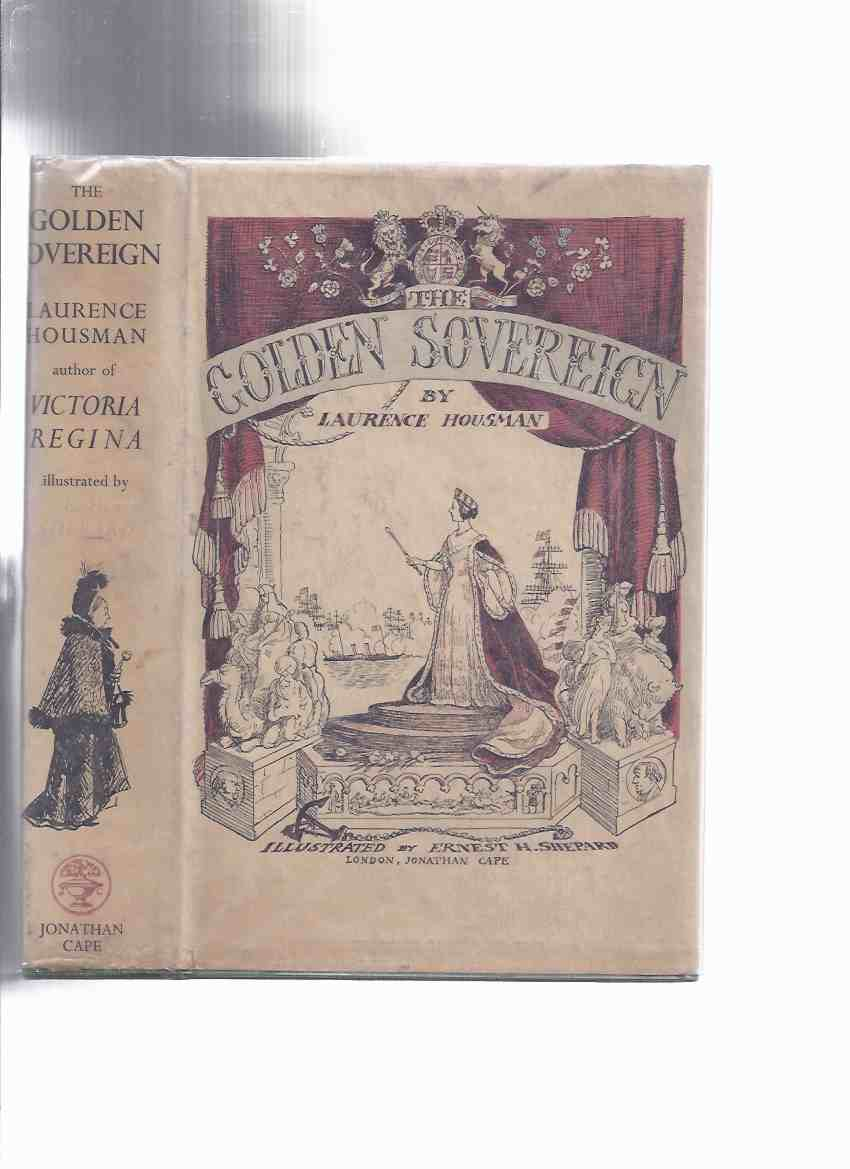 Image for The Golden Sovereign -by Laurence Housman / Illustrated / Illustrations By E H ( Ernest ) Shepard ( plays which have previously appeared in Palace plays, Cornered poets, Angels and ministers, Possession, Dethronements, Echo de Paris, and Palace Scenes )