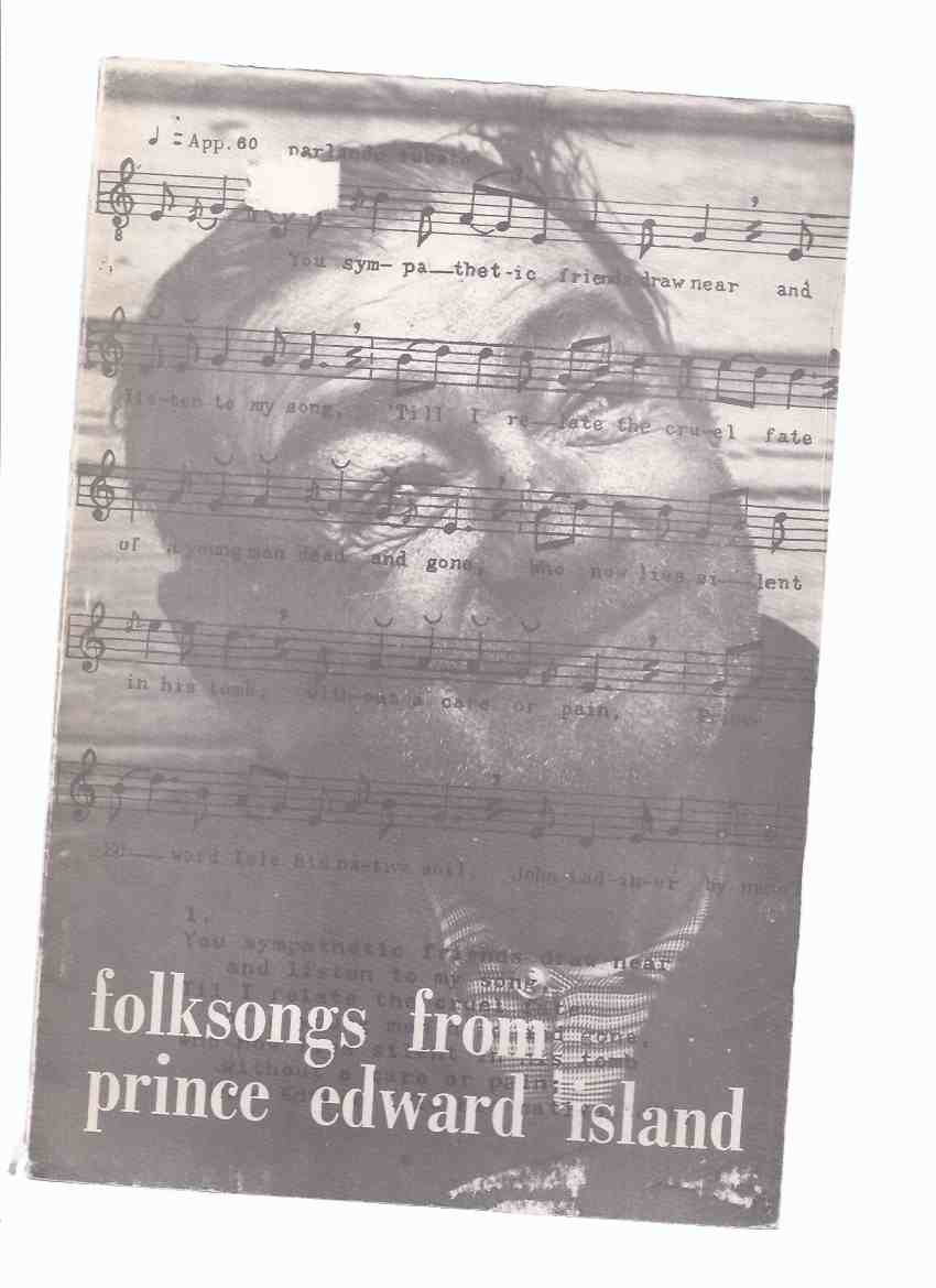Image for Folksongs from Prince Edward Island (inc. Off to the Lumberwoods; Of Ships and Sailing Men; Tragedies & Murders; Traditional Airs; A Little Laughter; To Warm the Heart; Looking Back; Good Times & Local Happenings )( PEI / P.E.I.)