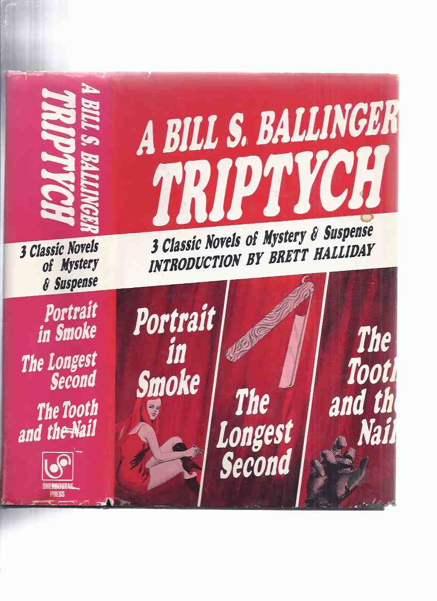 Image for A Bill S Ballinger TRIPTYCH: Portrait in Smoke (aka The Deadlier Sex ); The Longest Second; The Tooth & the Nail  - Three Classic Novels of Mystery and Suspense, Introduction By Brett Halliday ( 3-in-1 Omnibus Volume )( Tooth is a Magician Murder )story