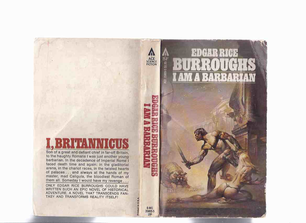 Image for I am a Barbarian ---by Edgar Rice Burroughs ( Fictional Autobiography of the Life of Britannicus Caligulae Servus, the slave of the emperor Caligula )