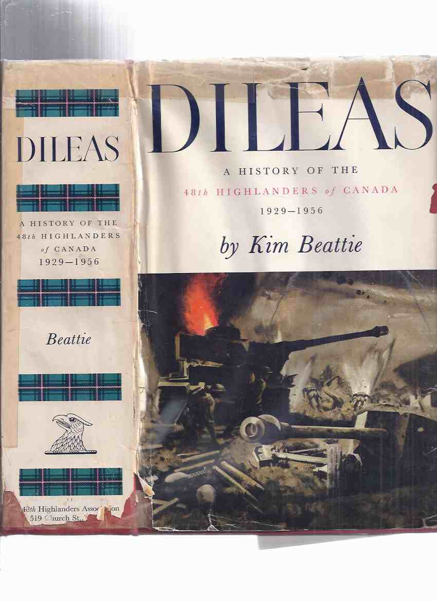 Image for DILEAS:  A History of the 48th Highlanders of Canada, 1929 -  1956  ( Regimental History / Allied with the Gordon Highlanders )( The Glamour Boys )