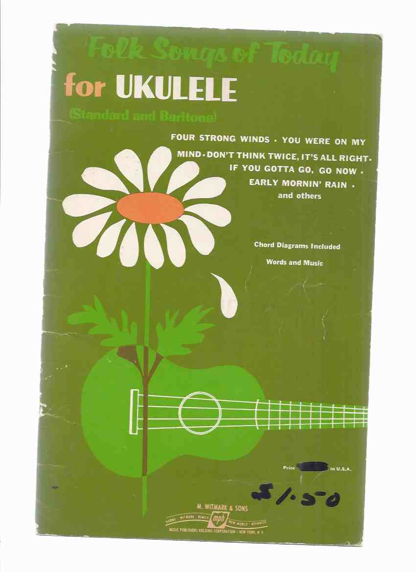Image for Folk Songs of Today for UKULELE ( Standard and Baritone )(inc. Four Strong Winds; You Were on My Mind; Don't Think Twice, It's all Right; Early Mornin' Rain; Subterranean Homesick Blues, etc)( Words and Music By Bob Dylan, Gordon Lightfoot, Ian Tyson etc)