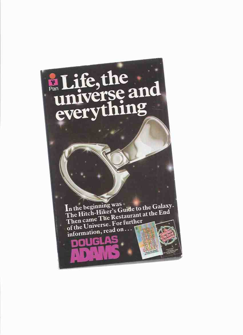 Image for Life, the Universe, and Everything -Volume 3 of he Hitch-Hikers Guide to the Galaxy series -by Douglas Adams ( Book THREE in the Hitchhikers Series - 1st PAN Edition )