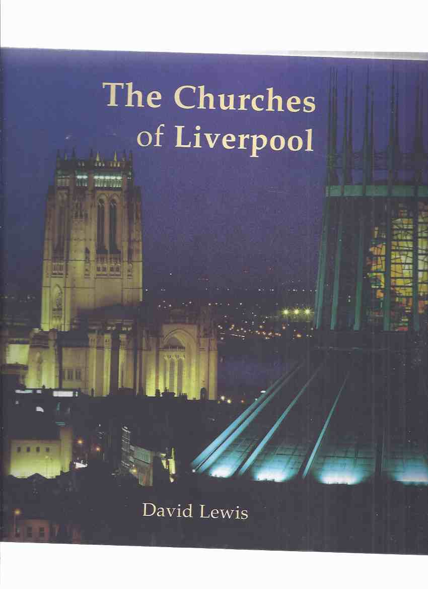 Image for The Churches of Liverpool -by David Lewis ( Liverpool, England / Church Architecture / History )