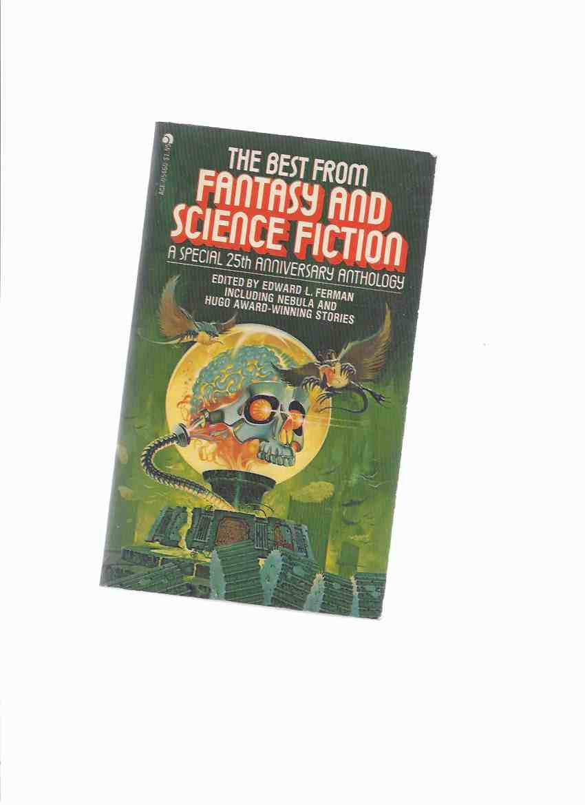Image for The Best from Fantasy and Science Fiction: A Special 25th Anniversary Anthology (inc. When You Care, When You Love; To the Chicago Abyss; The Key; Ship of Shadows; Queen of Air and Darkness; Midsummer Century; Author Bibliographies )( Twenth Fifth )