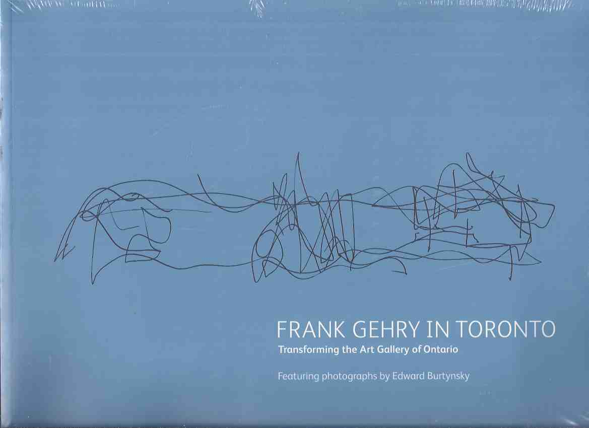 Frank Gehry in Toronto: Transforming the Art Gallery of Ontario Featuring  Photographs by Edward Burtynsky ( AGO )( Architect / Architecture - Design