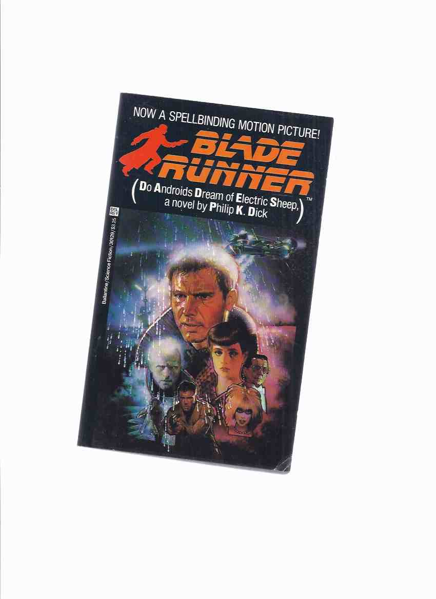Image for Blade Runner --by Philip K Dick --- 1st Movie Tie in Edition ( aka Do Androids Dream of Electric Sheep? ) ( Bladerunner )( Canadian Imprint )