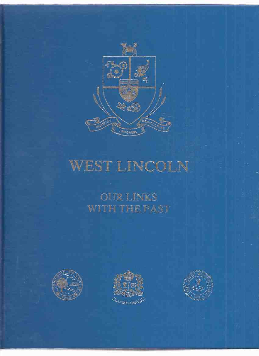 Image for West Lincoln:  Our Links with the Past 1784 - 1984 ( Ontario Local History )