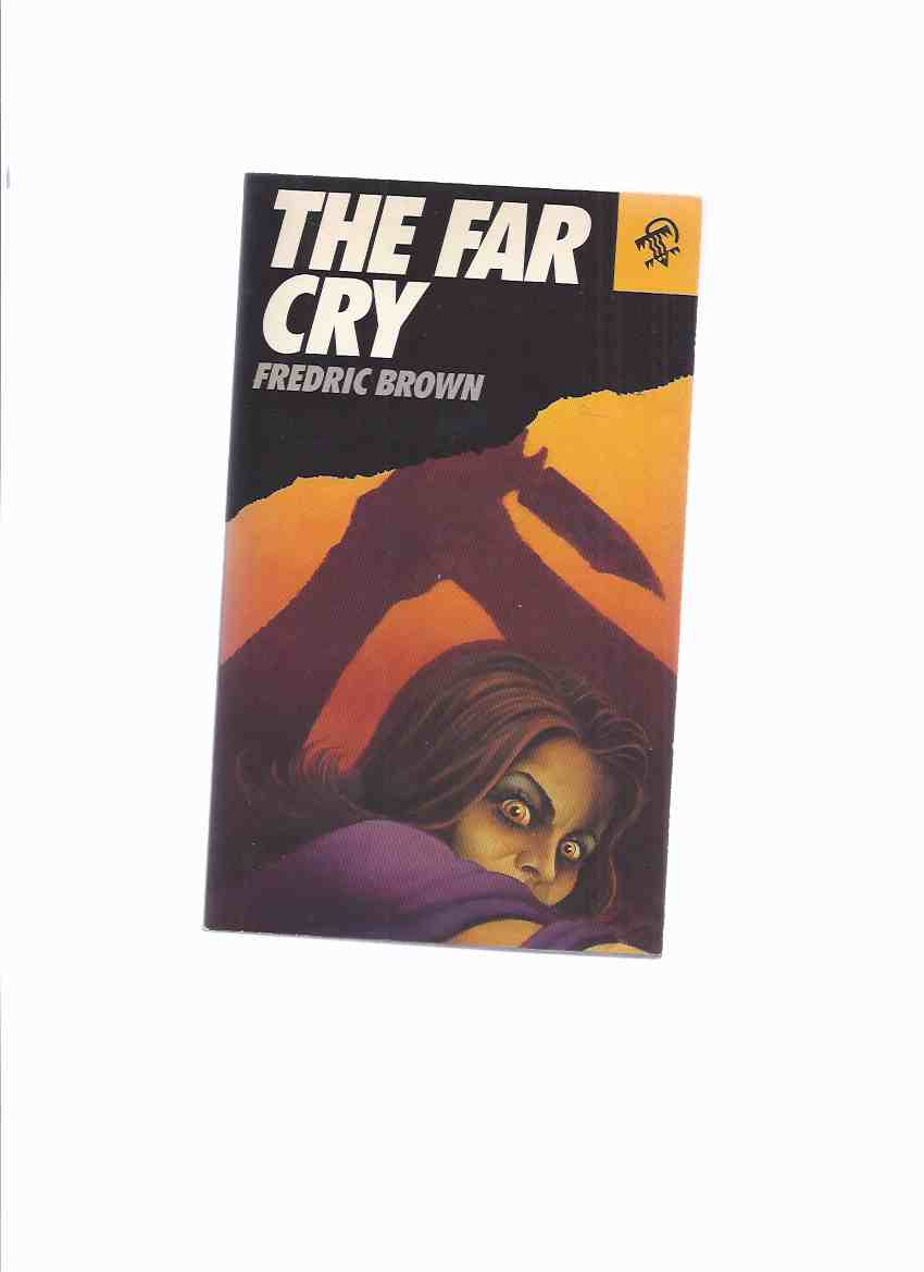 Image for The Far Cry -by Fredric Brown