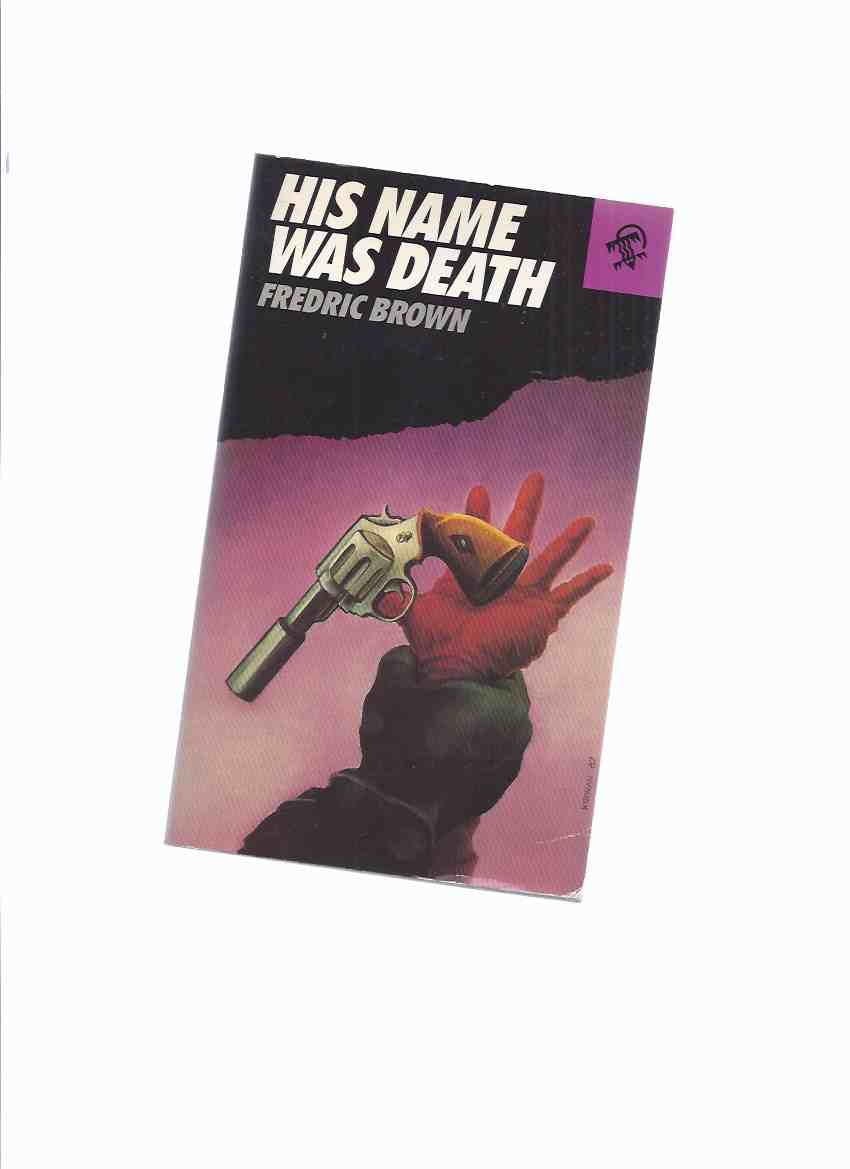 Image for His Name Was Death  -by Fredric Brown