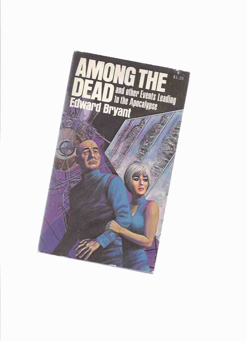 Image for Among the Dead and other Events Leading to the Apocalypse  -by Edward Bryant--a Signed Copy (inc.