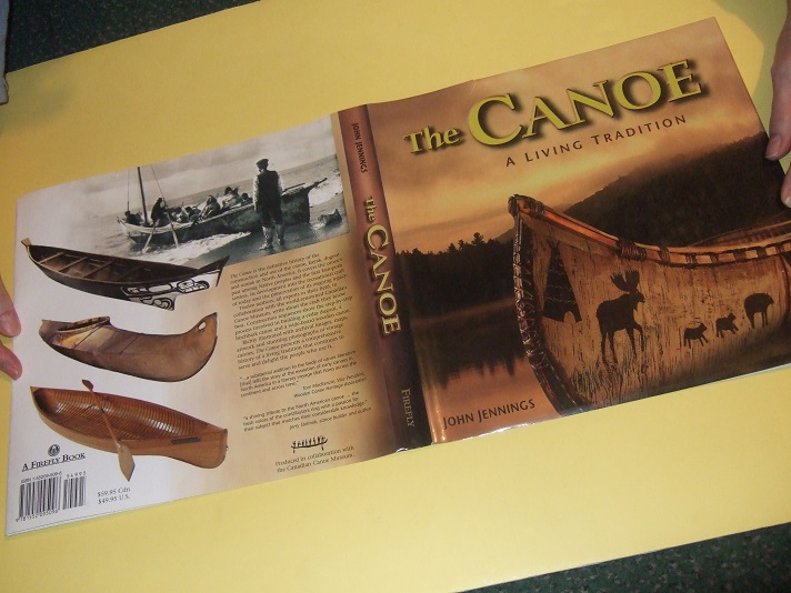 Image for The CANOE: A Living Tradition (Inc. NATIVE CRAFT - Birchbark Canoes; Canoeing the Frontier; Dugouts; Kayaks; Building Umiaks; -RECREATIONAL -PRESERVING - GLOSSARY -etc)( with the Canadian Canoe Museum )( Fur Trade related)