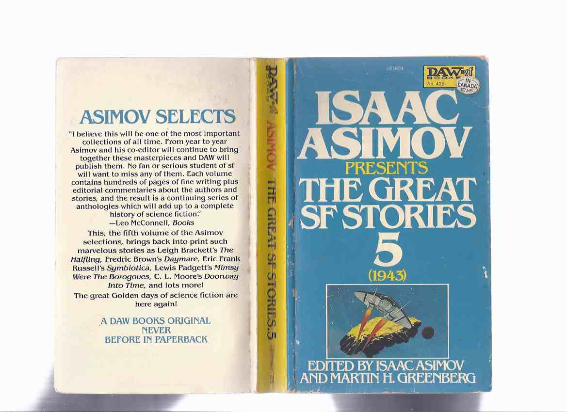 Image for Isaac Asimov Presents The Great SF Stories, volume 5 1943 (The Cave; The Halfling; Mimsy Were the Borogoves; Q U R; Clash By Night; Exile; Daymare; Doorway Into Time; The Storm; Proud Robot; Symbiotica; Iron Standard )( Book Five )( S F / Science Fiction)