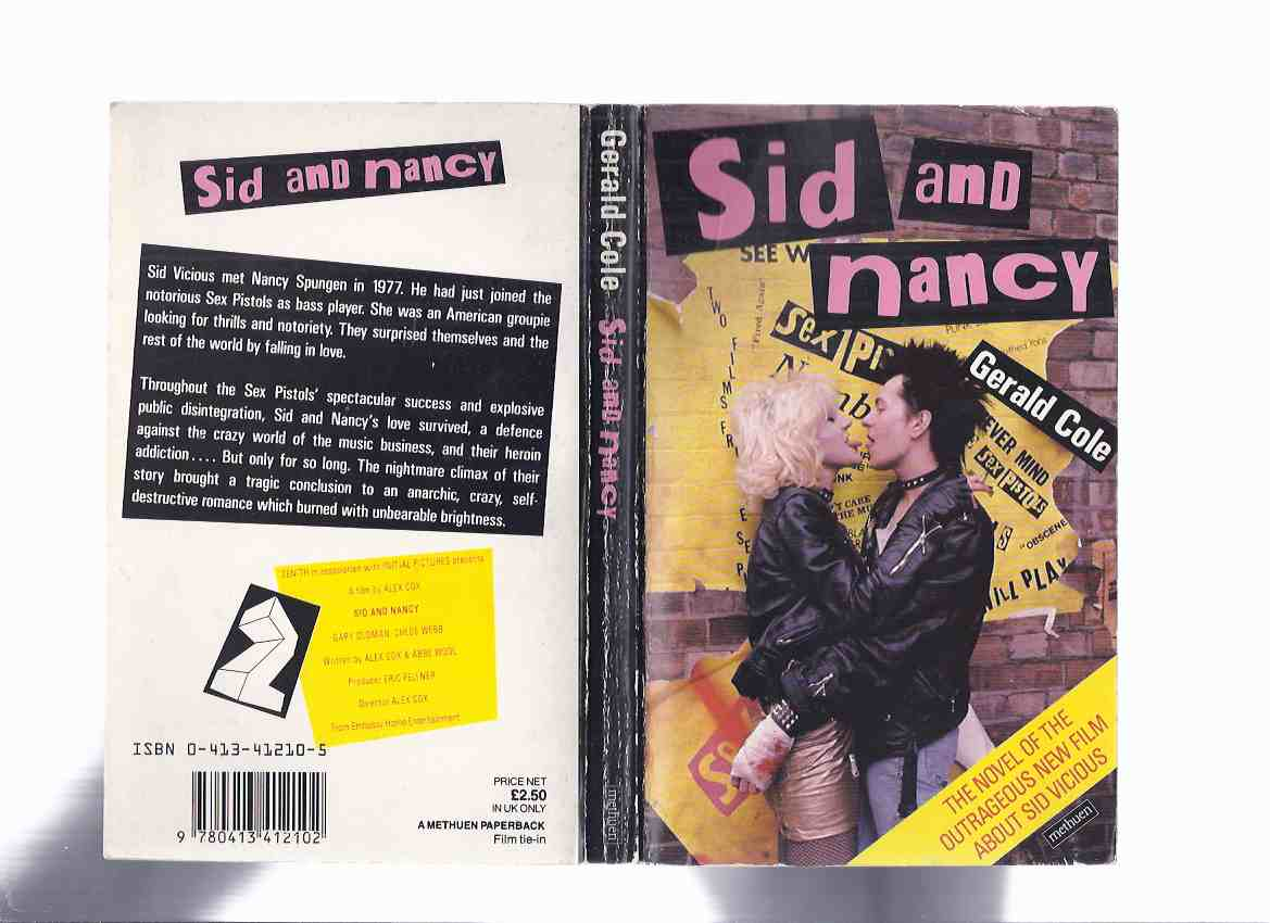 Image for Sid and Nancy: The Novel of the Outrageous New Film About Sid Vicious -by Gerald Cole ( Nancy Spungen / Sex Pistols ) ( Movie Tie-In Edition for the Gary Oldman / Chloe Webb Film )