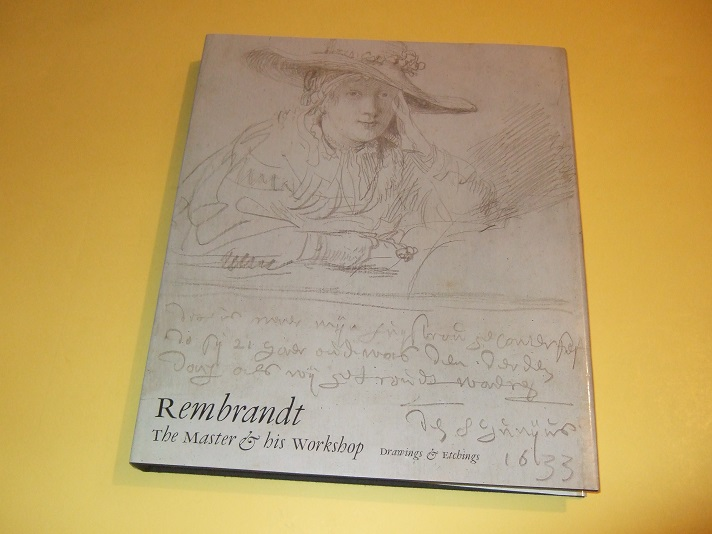 Image for Rembrandt: The Master & His Workshop - DRAWINGS & ETCHINGS / Yale University Press in Association with The National Gallery, London ( Exhibition Publication )( Rembrandt Harmenszoon van Rijn  )( ( Art / Artist )