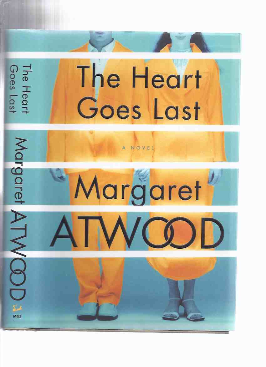 Image for The Heart Goes Last ---by Margaret Atwood ---a Signed Copy ( # 97 of 100 Pre-Publication McClelland and Stewart Signed Copies )