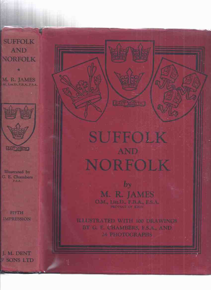Image for Suffolk and Norfolk - a perambulation of the two counties with notices of their history and their ancient buildings  -by M R James, Illustrations / Illustrated By G E Champbers ( 100 Drawings Plus Photos )