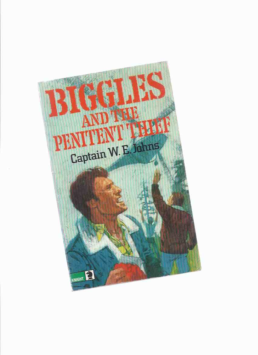 Image for Biggles and the Penitent Thief  -by Capt. W E Johns ( Squadron Leader Bigglesworth )