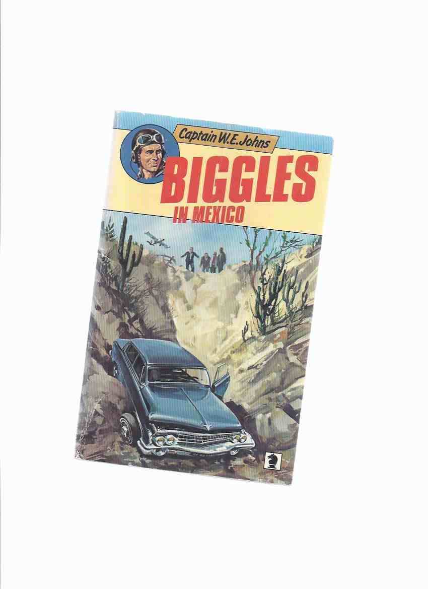 Image for Biggles in Mexico -by Capt. W E Johns ( Squadron Leader Bigglesworth )