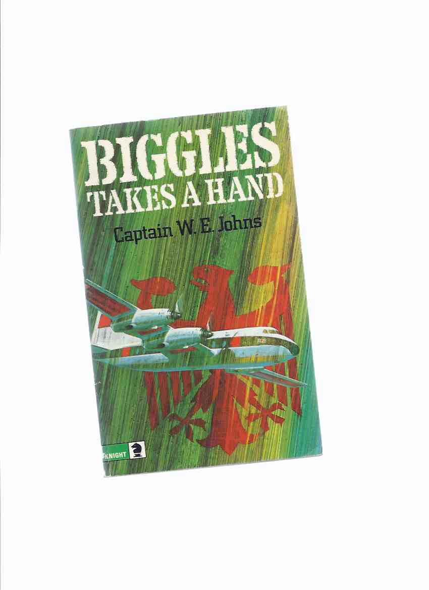 Image for Biggles Takes a Hand  -by Capt. W E Johns ( Squadron Leader Bigglesworth )
