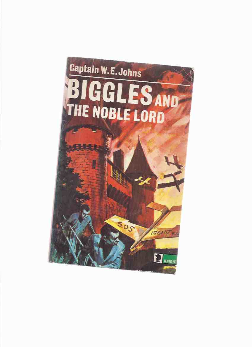 Image for Biggles and the Noble Lord -by Capt. W E Johns ( Squadron Leader Bigglesworth )