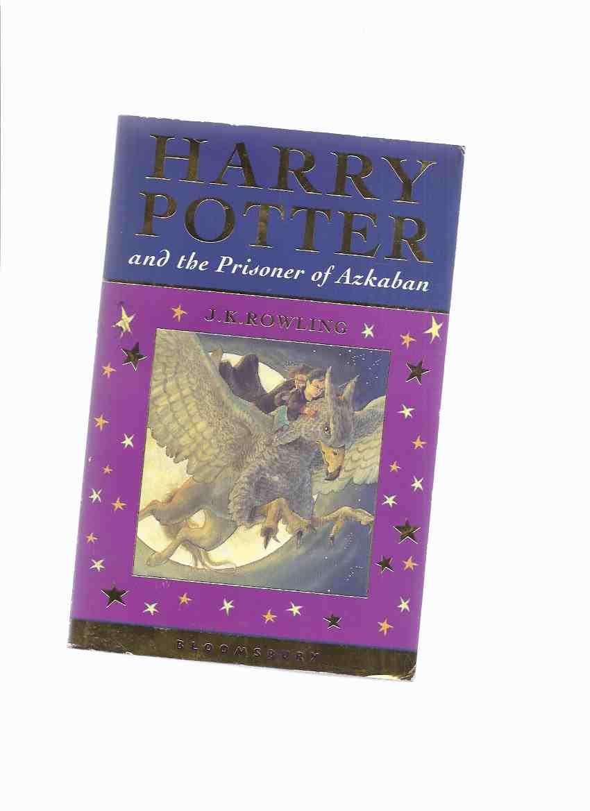 Image for Harry Potter and the Prisoner of Azkaban -book 3 of the Series -by J K Rowling ( Volume Three )( Bloomsbury Edition )