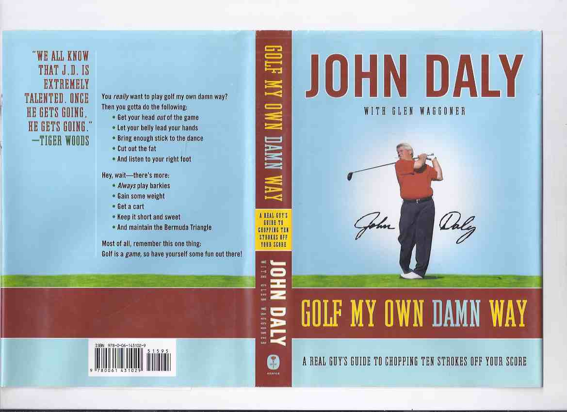 Image for Golf My Own Damn Way: A Real Guy's Guide to Chopping Ten Strokes Off Your Score -by John Daly -a Signed Copy