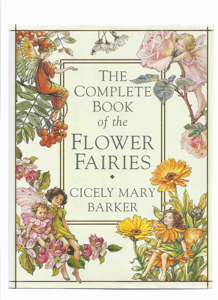 Image for The Complete Book of Flower Fairies: Cicely Mary Barker ( Spring, Summer; Autumn; Winter; Garden; Trees; Wayside; Alphabet: Old Rhymes for All Times; The Fairy Necklaces )