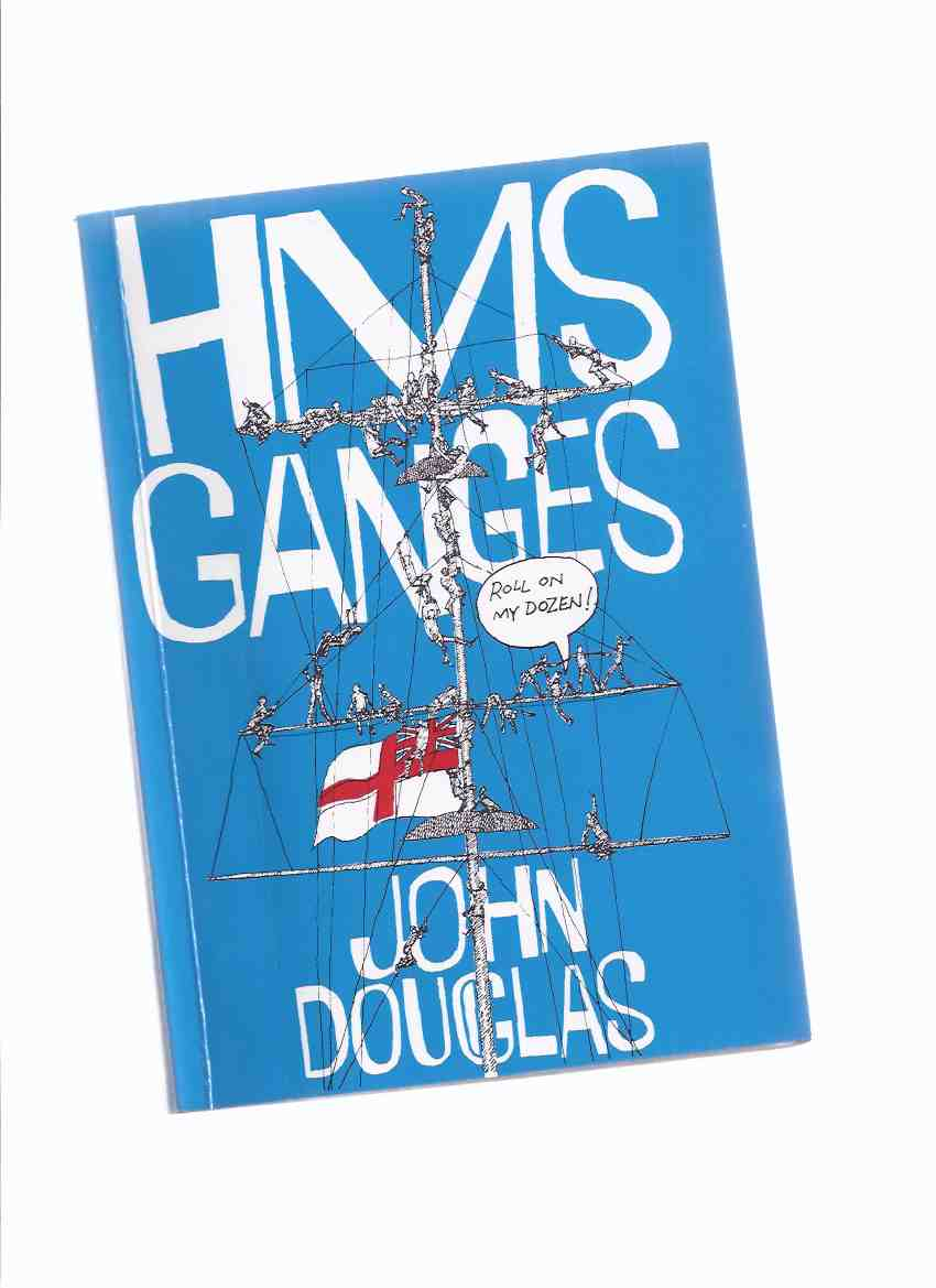 Image for HMS Ganges: Roll on My Dozen -by John Douglas -a Signed Copy ( H.M.S.)( Old Boys' Association )( RN / Royal Navy related)
