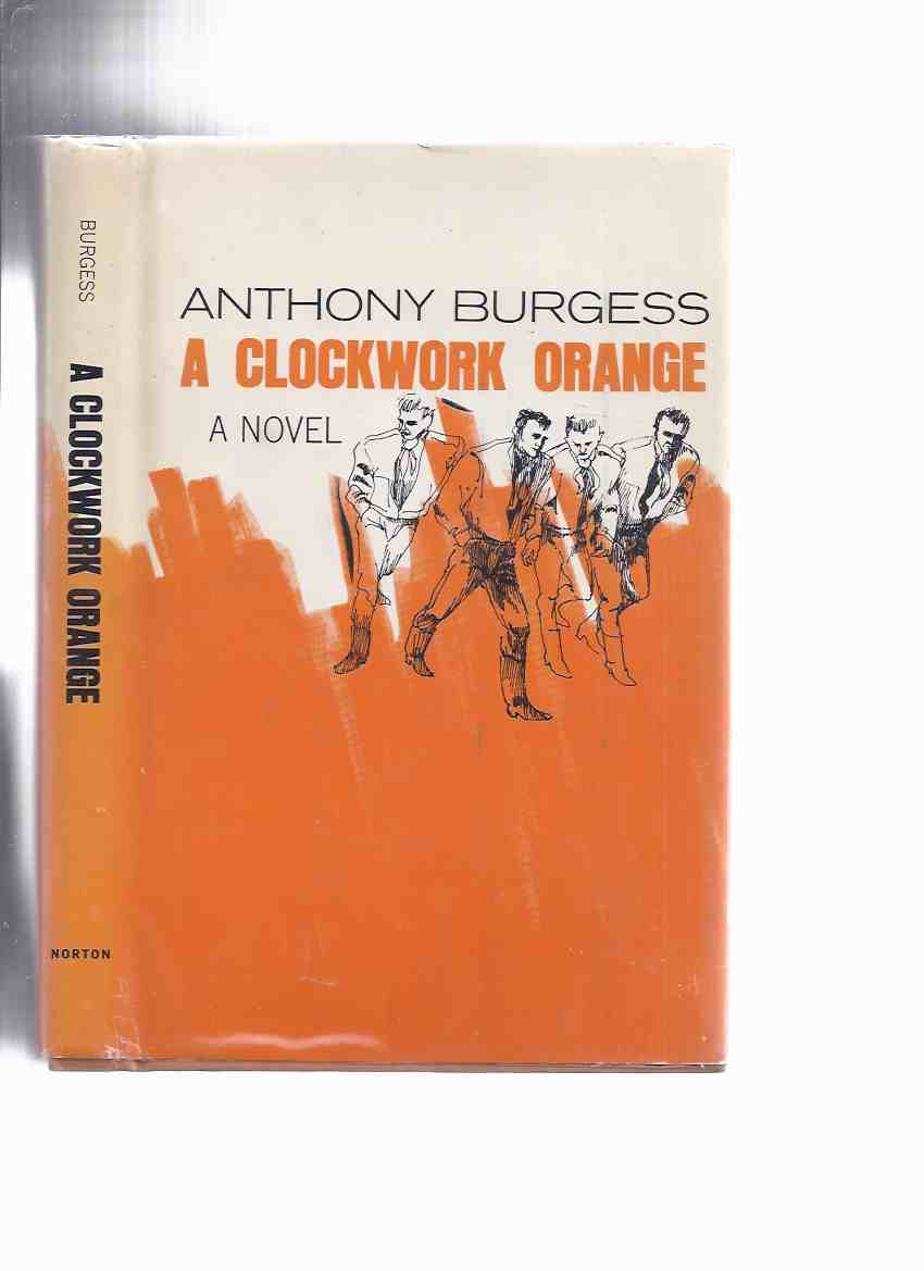 Image for A Clockwork Orange ---by Anthony Burgess (includes a glossary of the Nadsat speak / language )