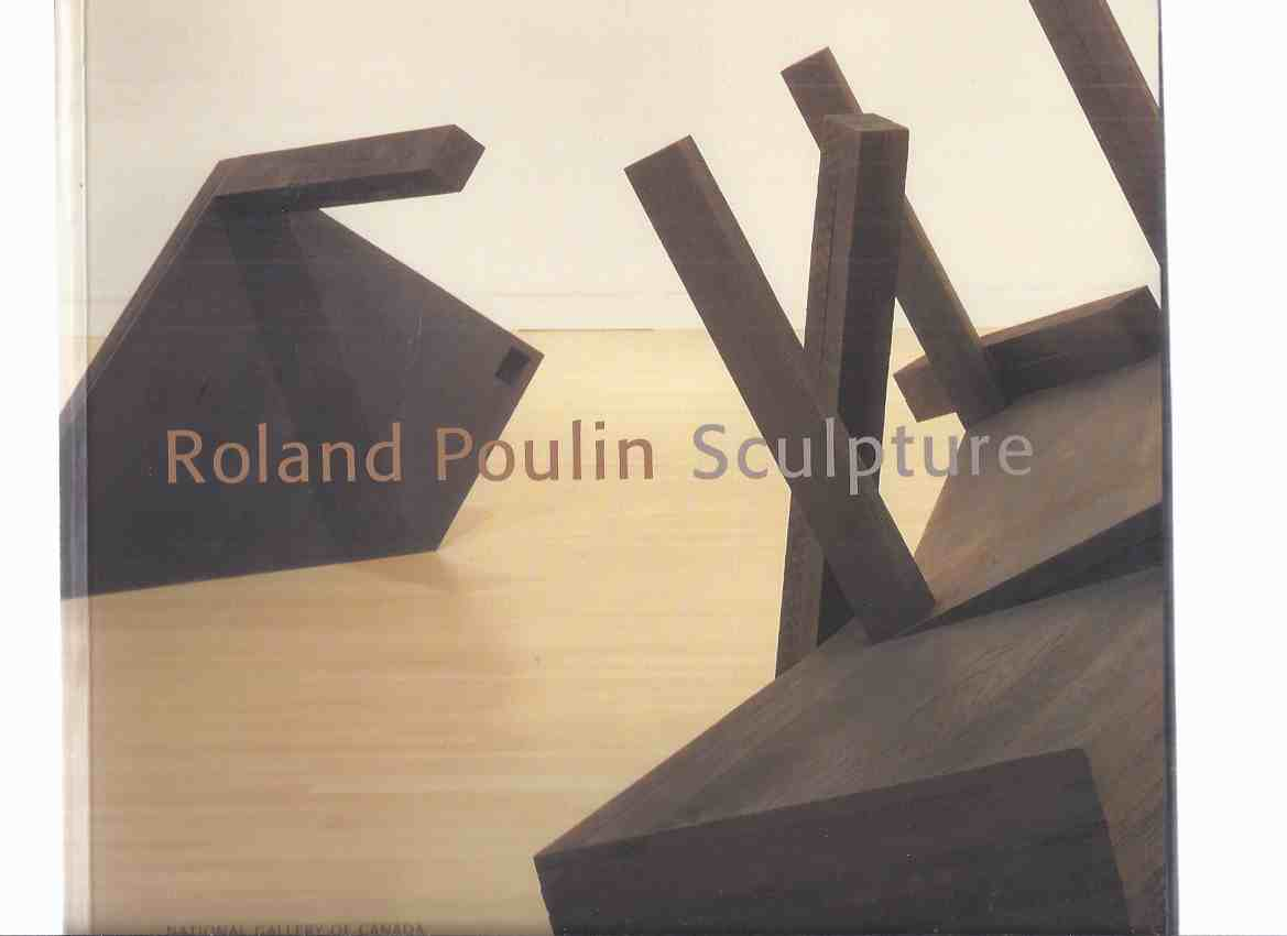 Image for Roland Poulin Sculpture / National Gallery of Canada ( Canadian Sculptor / Artist / Exhibition 1994 )