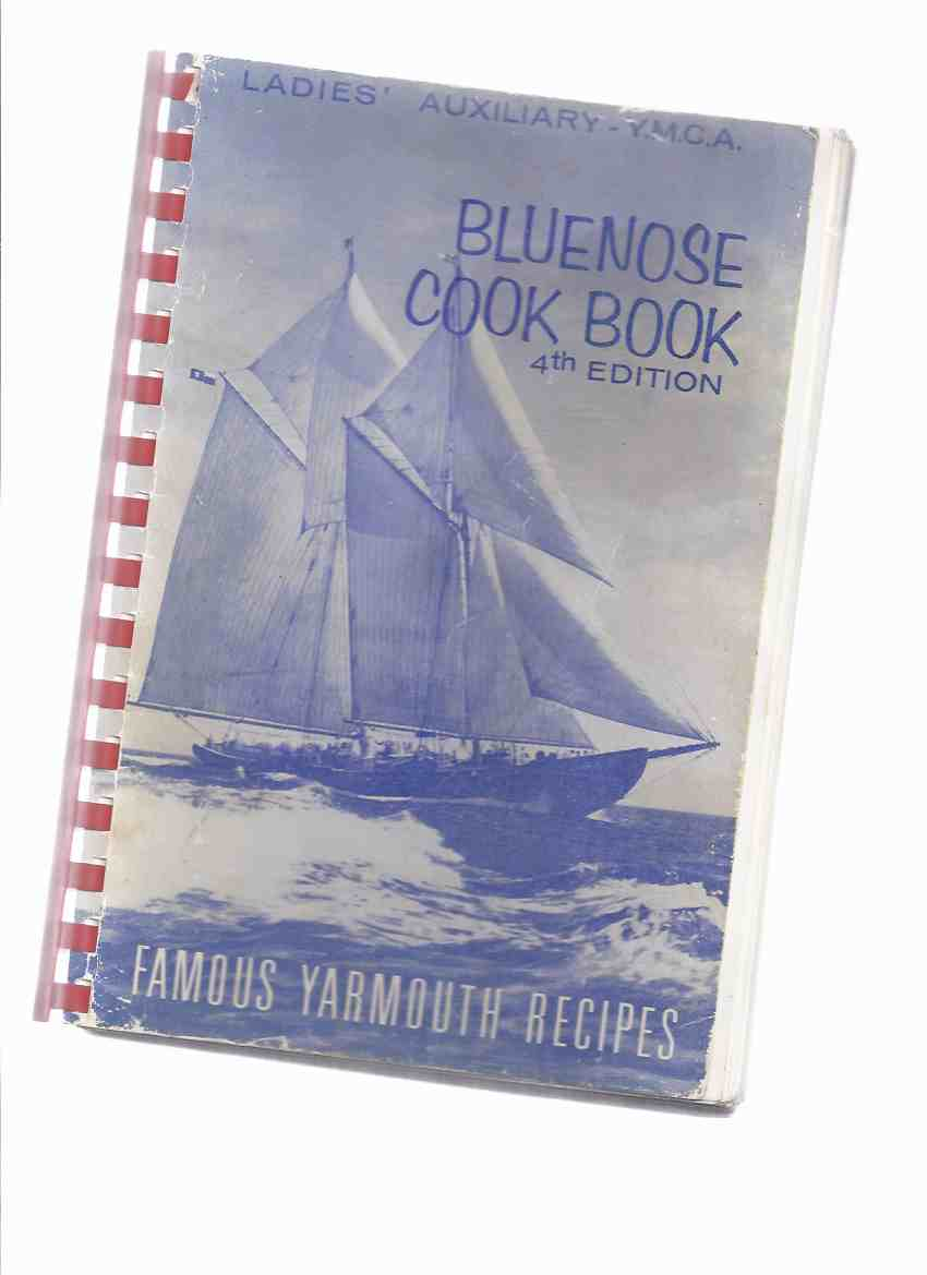 Image for Bluenose Cook Book: Famous Yarmouth Recipes - Ladies' Auxiliary YMCA ( Cookbook / Cooking )( Nova Scotia / Nova Scotian )