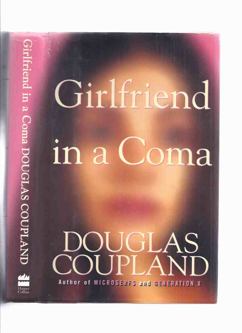 Image for Girlfriend in a Coma -by Douglas Coupland -a Signed Copy