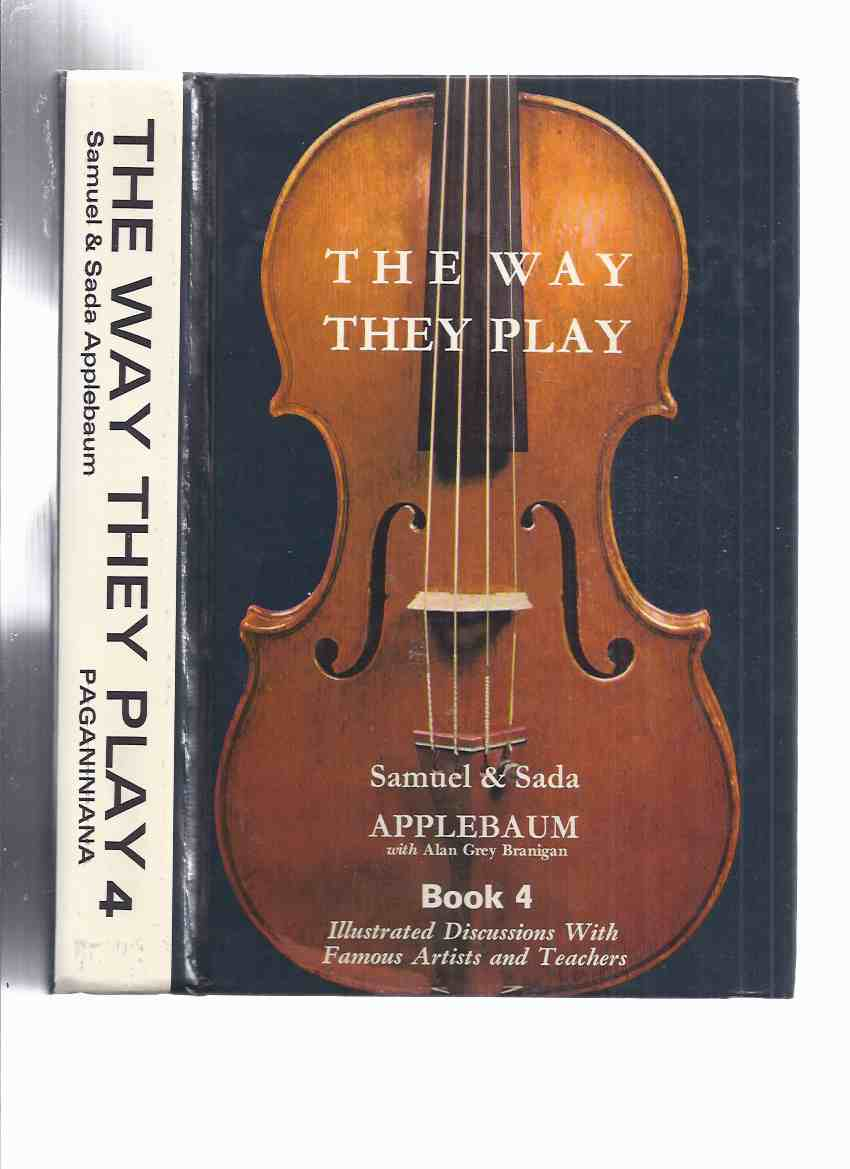 Image for The Way They Play, Book / Volume 4 ( Fingering, Phrasing, Technics, Musical Philosophy ( Violin / Violinists inc. David Oistrakh; Stanley Bednar; Manhattan Trio; Emanuel Vardi; Gabor Rejto; David Lloyd Kreeger; Sergiu Luca; Henri Temianka; Jack Benny )