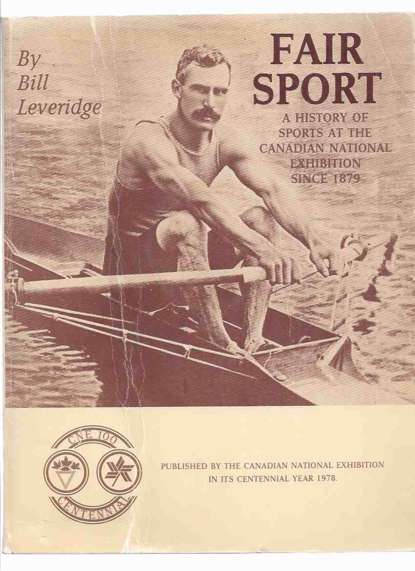 Image for FAIR SPORT:  A History of Sports at the Canadian National Exhibition Since 1879 ( CNE / History )(inc. Boxing, Gaelic Football, Baseball, Defendo, Boxing, Judo, Pigeon Racing, Whippet Races, Snooker, Yo-yo Competitions, Canoeing, etc)