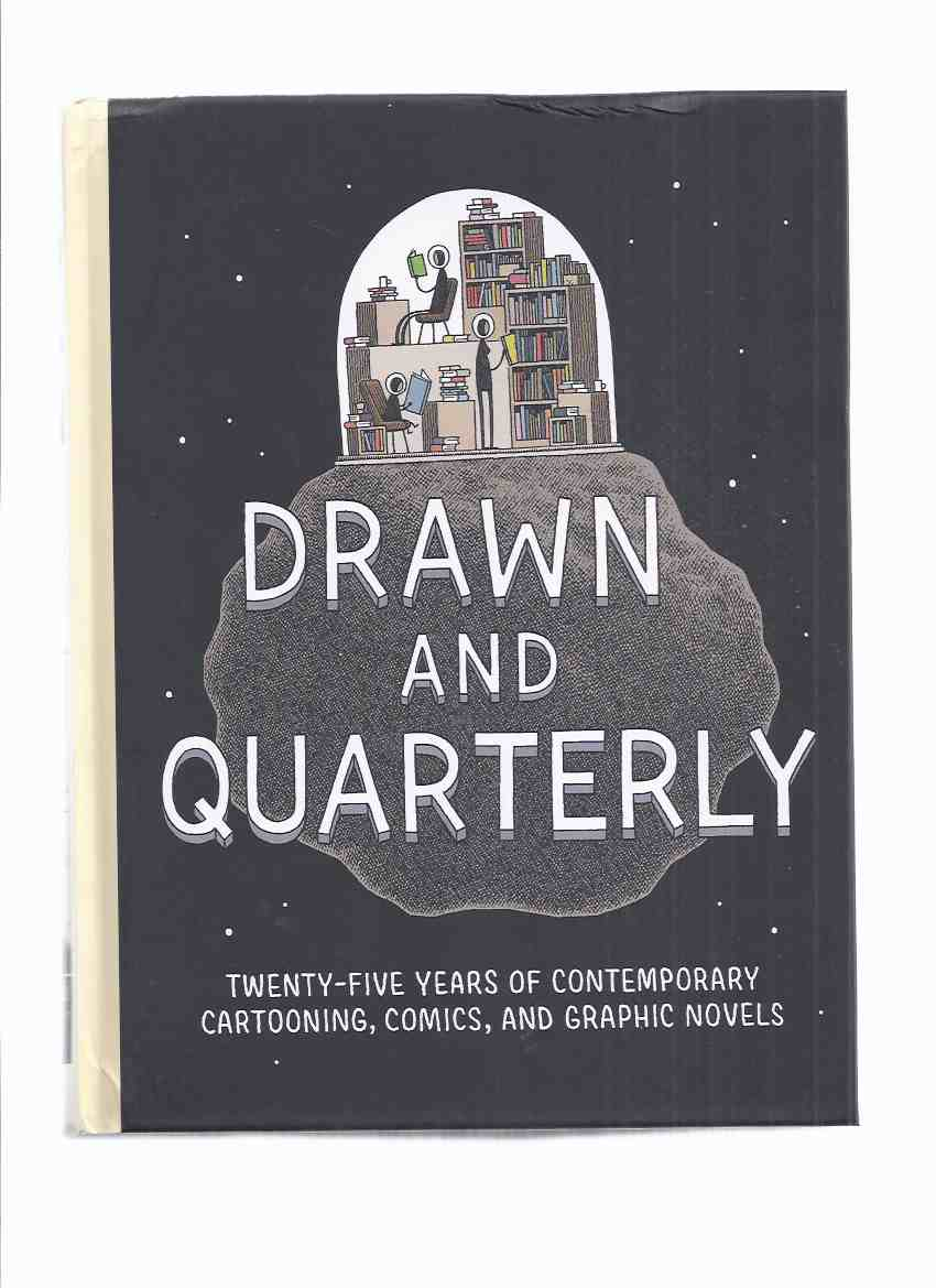Image for Drawn & Quarterly: Twenty-Five Years of Contemporary Cartooning, Comics and Graphic Novels