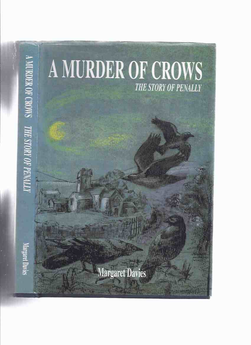 Image for A Murder of Crows:  The Story of Penally -by Margaret Davies -a Signed Copy ( Pembrokeshire, Wales / Welsh Local History )