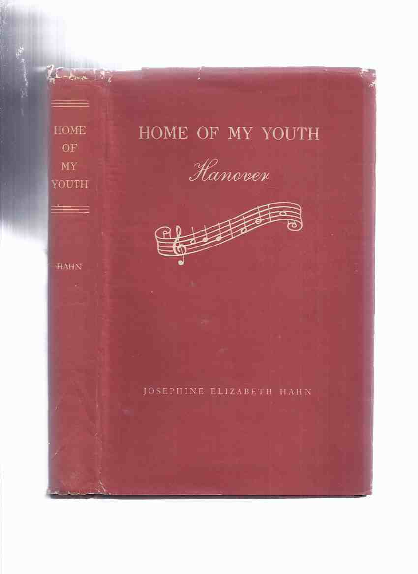 Image for Home of My Youth:  Hanover -by Josephine Elizabeth Hahn -a Signed Copy ( with dustjacket )( Ontario Local History )