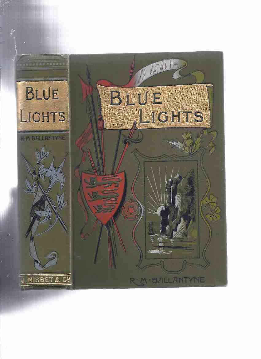 Image for Blue Lights, or, Hot Work in the Soudan: A Tale of Soldier Life in Several  of Its Phases -by R M Ballantyne ( Sudan )