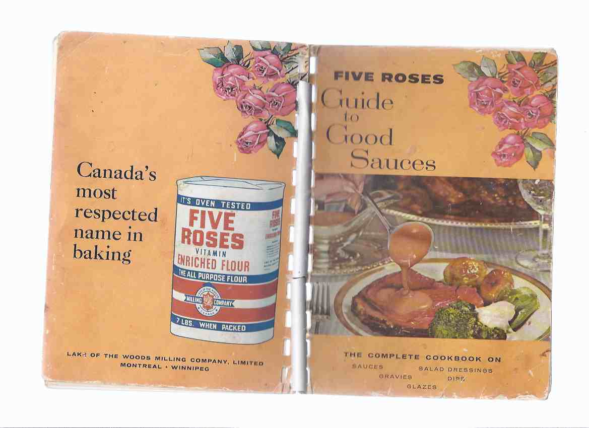 Image for Five Roses:  Guide to Good Sauces:  The Complete Cookbook on Sauces, Salad Dressings, Gravies, Dips; Glazes ( Five Roses Flour / Lake of the Woods Milling Company )( Coupons attached and complete)( Cook Book )